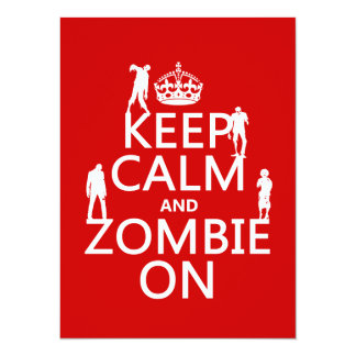 Keep Calm and Zombie On (in any color) 5.5x7.5 Paper Invitation Card