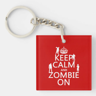 Keep Calm and Zombie On (in any color) Acrylic Keychains