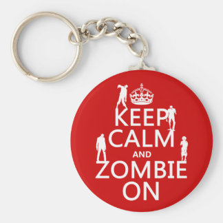 Keep Calm and Zombie On (in any color) Key Chain