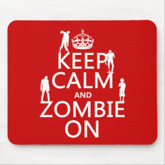 Keep Calm and Zombie On (in any color) Mousepads