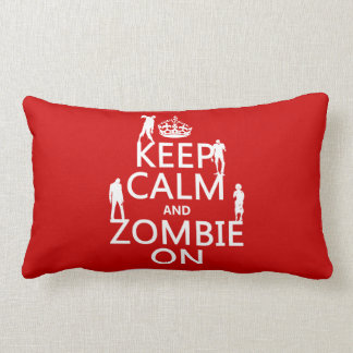 Keep Calm and Zombie On in any color Pillows
