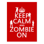 Keep Calm and Zombie On (in any color) Postcard