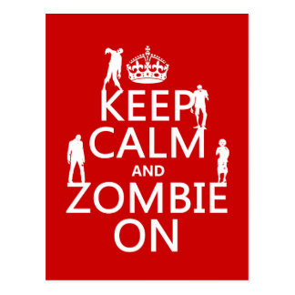 Keep Calm and Zombie On (in any color) Post Card