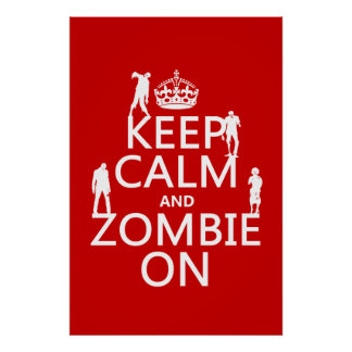 Keep Calm and Zombie On (in any color) Print