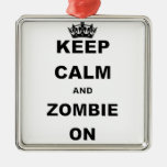 KEEP CALM AND ZOMBIE ON METAL ORNAMENT
