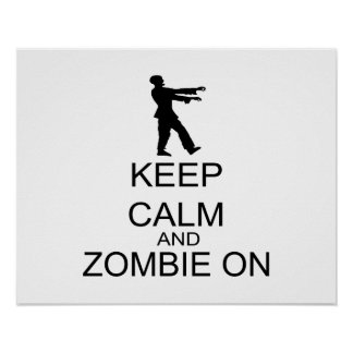 Keep Calm And Zombie On Poster
