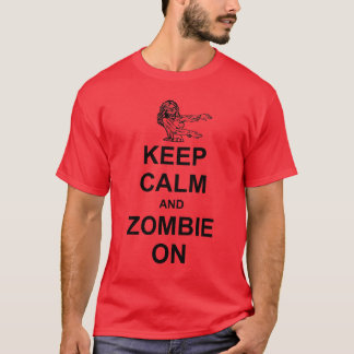 Keep Calm and Zombie On T-Shirt