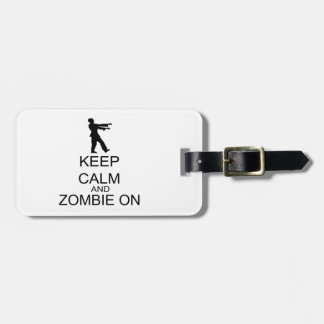 Keep Calm And Zombie On Tags For Luggage