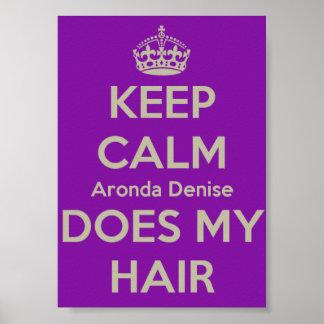 Keep Calm Aronda Denise Does My Hair Poster