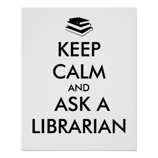 Keep Calm Ask a Librarian Posters Template Books