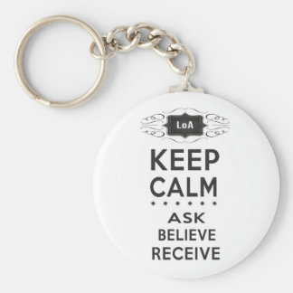 Keep Calm - Ask, Believe, Receive Keychain