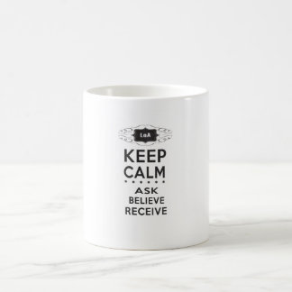 Keep Calm - Ask, Believe, Receive Mug