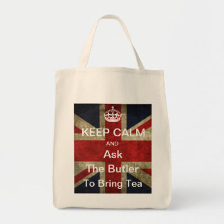 Keep Calm Ask the Butler to Bring Tea Grocery Tote Bag
