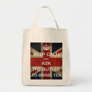Keep Calm & Ask The Butler to Bring Tea Grocery Tote Bag