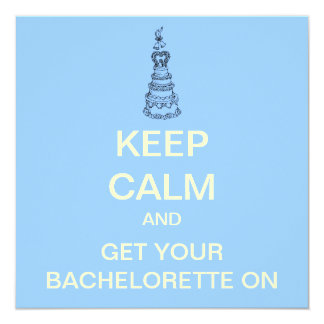KEEP CALM Bachelorette Party Custom Invite (Blue)