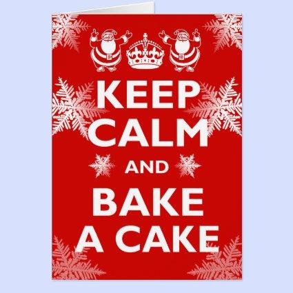 Keep Calm & Bake a Cake! Greeting Card