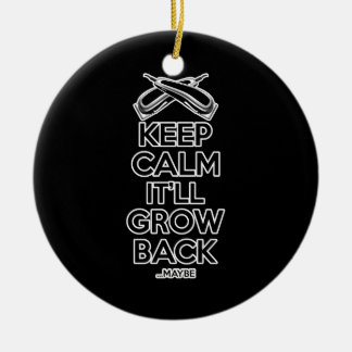 Keep Calm: Barber Shop Humor Ceramic Ornament