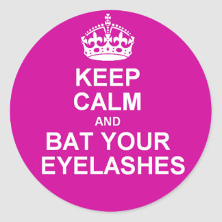 Keep Calm & Bat Your Eyelashes Classic Round Sticker
