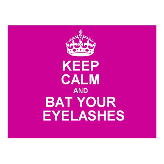 Keep Calm & Bat Your Eyelashes Postcard