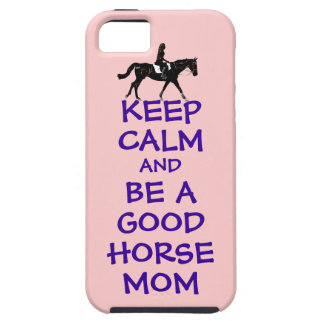 Keep Calm & Be A Good Horse Mom iPhone 5 Cover