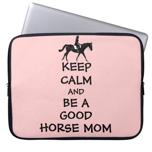 Keep Calm & Be A Good Horse Mom Laptop Bag Laptop Sleeves