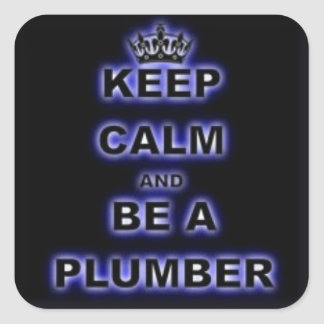Keep Calm & Be A Plumber (NEON BLUE) Square Sticker