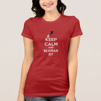 Keep Calm & Beaman Sit Shirts