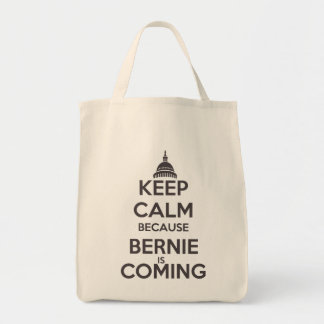 Keep Calm Because Bernie is Coming Tote Bag