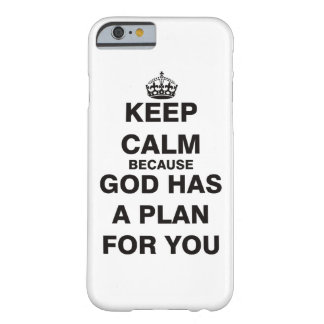 Keep Calm because God Has a Plan For You Barely There iPhone 6 Case