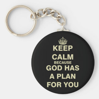 Keep Calm because God Has a Plan For You Keychain