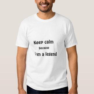 keep calm because i am a legend man shirt