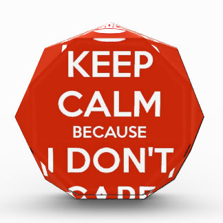Keep Calm Because I Don't Care Award