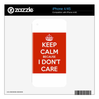 Keep Calm Because I Don't Care iPhone 4 Skins