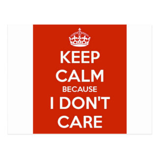Keep Calm Because I Don't Care Postcard