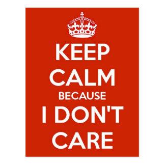 Keep Calm Because I Don't Care Postcard