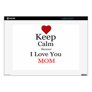 Keep Calm Because I Love You Mom Laptop Decals