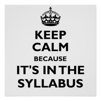 Keep Calm Because It's In The Syllabus Posters