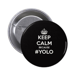 Keep Calm Because YOLO 2 Inch Round Button
