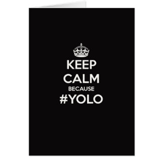 Keep Calm Because YOLO Card