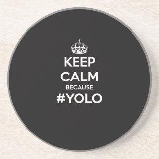 Keep Calm Because YOLO Drink Coaster