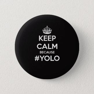 Keep Calm Because YOLO Pinback Button