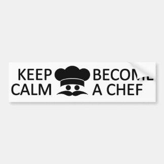 Keep Calm Become a Chef custom bumpersticker Bumper Sticker