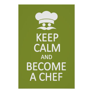 Keep Calm & Become a Chef custom poster