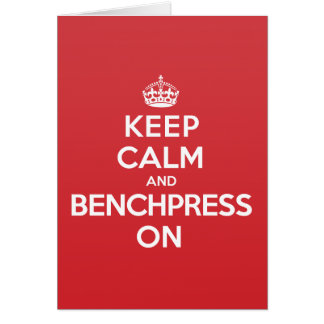 Keep Calm Benchpress Greeting Note Card
