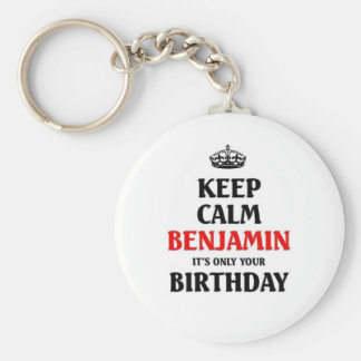 Keep calm Benjamin its only your birthday Keychain