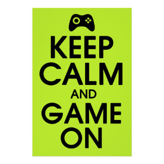 Keep Calm (black/green) and Game On Poster