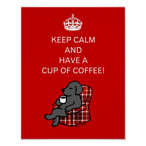 Keep Calm Black Labrador Poster