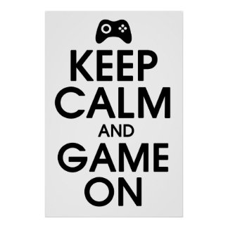 Keep Calm (black/white) and Game On Poster