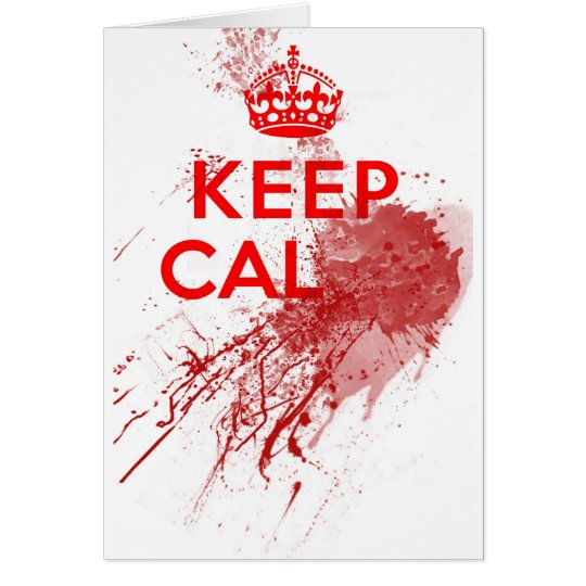 Keep Calm Bloody Zombie Card