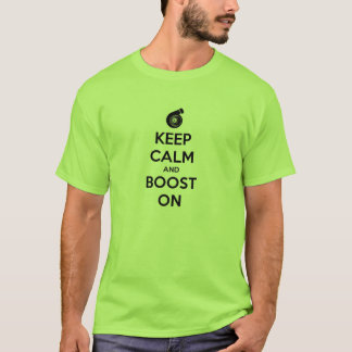keep calm boost  car turbo engine tuner super musc T-Shirt